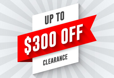 Browse our Clearance Section for up to $300 off!