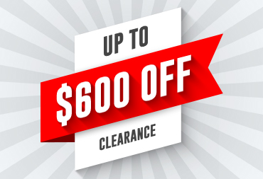 Browse our Clearance Section for up to $600 off!