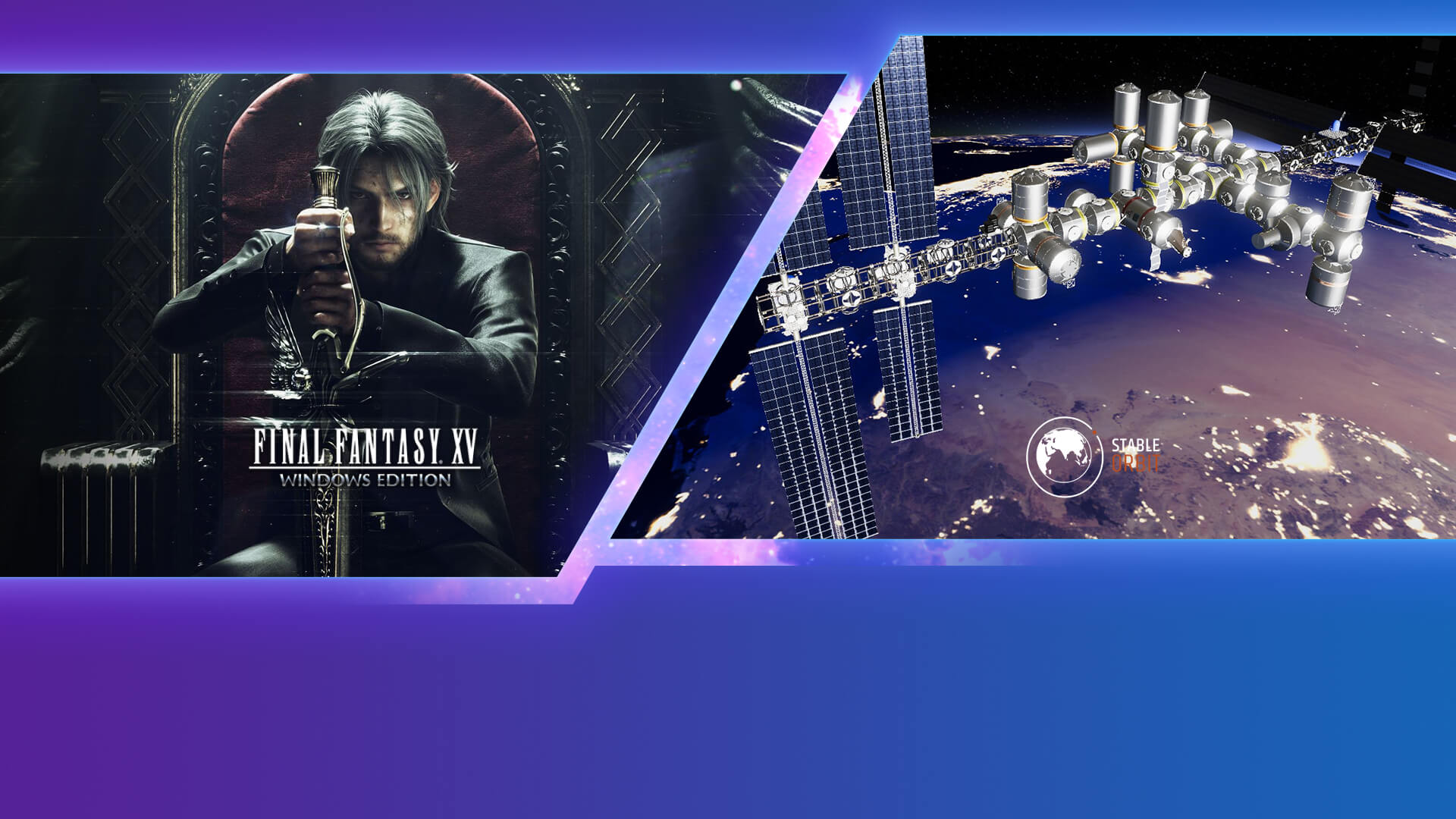 Final Fantasy XV windows edition and Stable Orbit