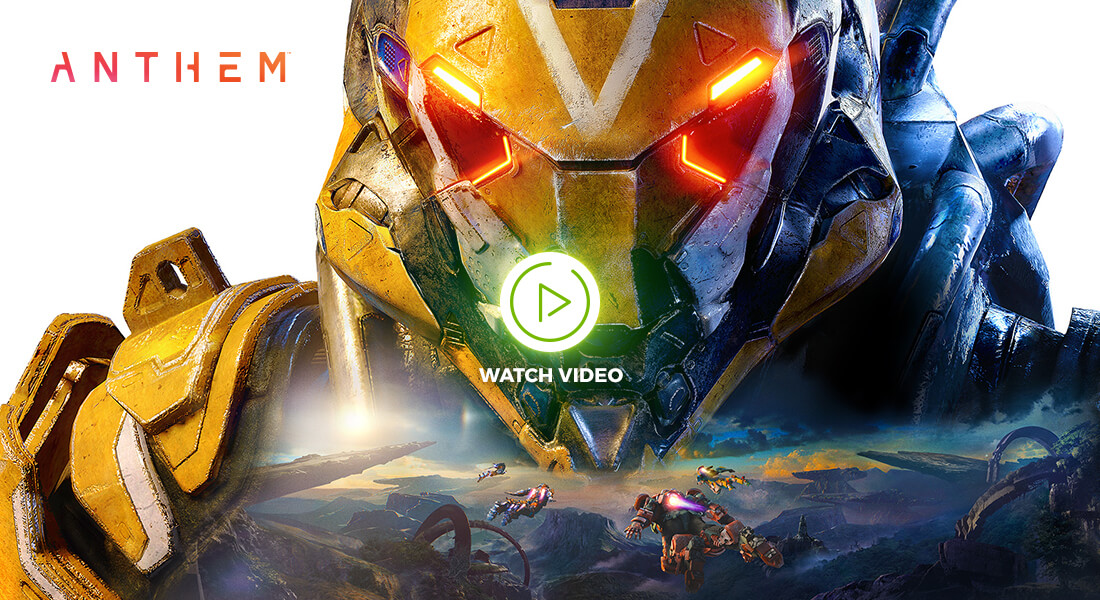 Anthem WITH GEFORCE RTX