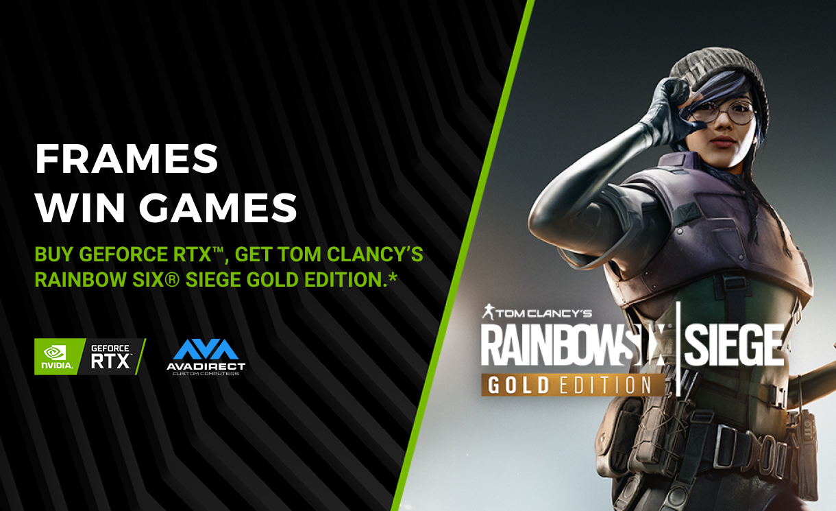 Buy GeForce RTX™, Get Tom Clancy's Rainbow Six® Siege Gold Edition.