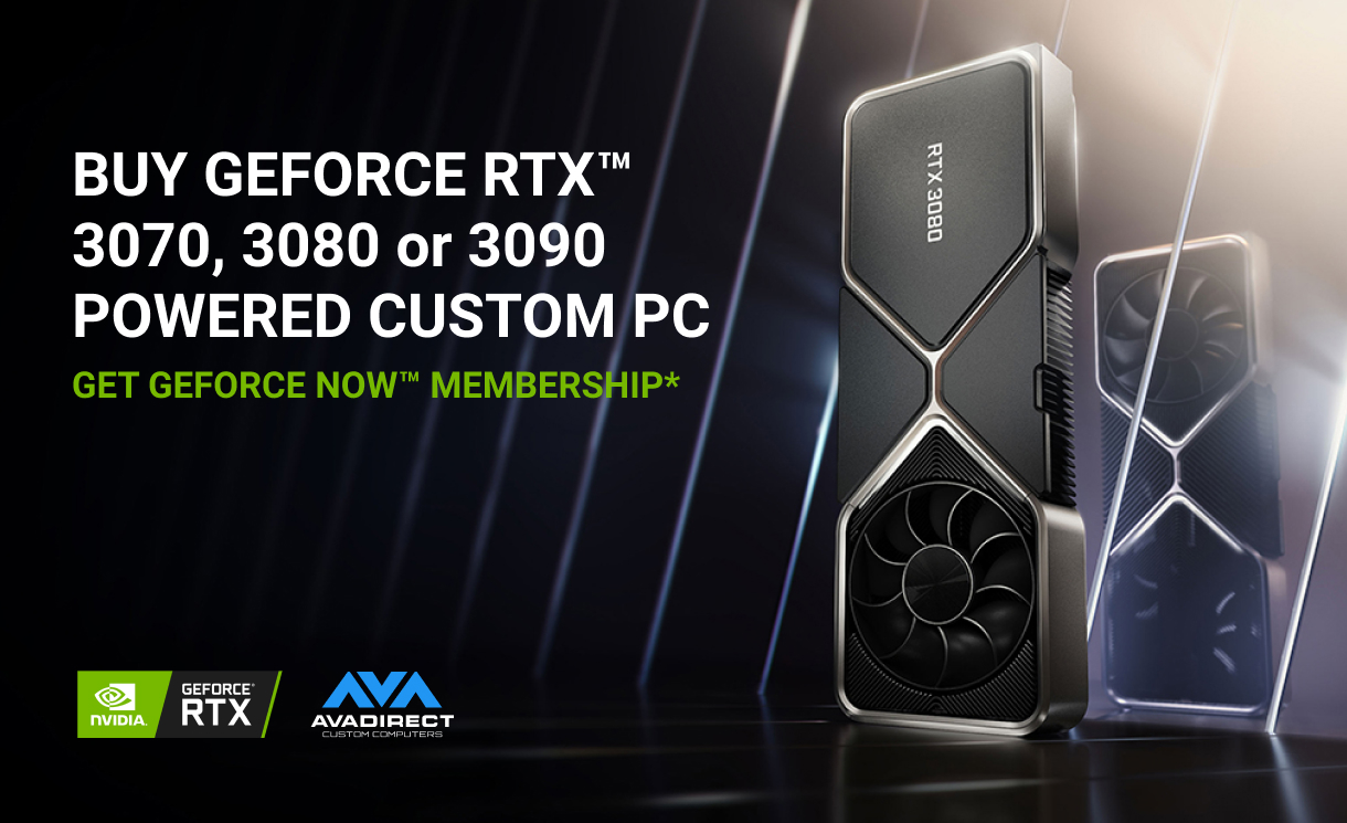 Buy GeForce RTX™ 3070, 3080 or 3090 Powered Custom PC, Get 1-Year GeForce Now™ Membership